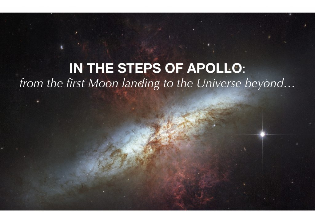 IN THE STEPS OF APOLLO: from the first Moon landing to the Universe beyond…